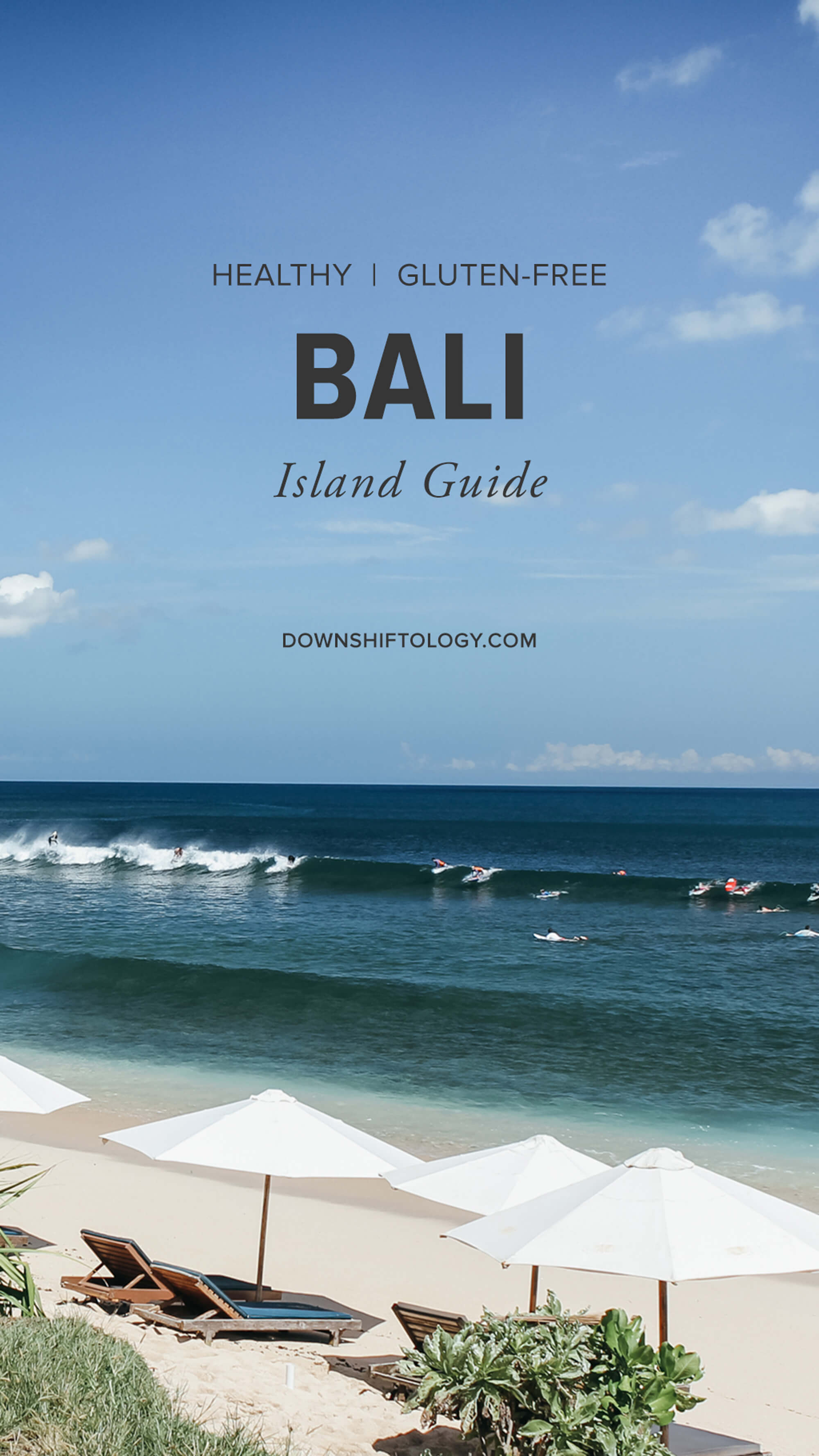 Bali Island Guide: A healthy, real food, gluten-free travel guide to Bali (including Ubud, Seminyak, Canggu, the Bukit and more).