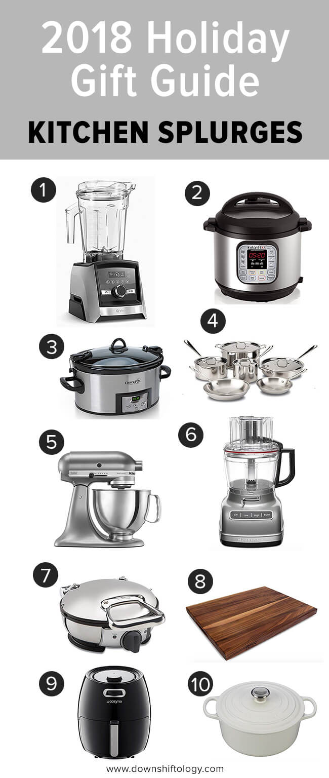 2018 holiday gift guide. Splurges for your kitchen, including kitchen equipment and appliances.