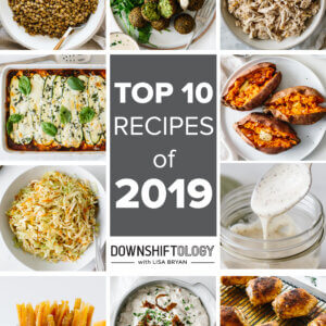Collage of the best recipe photos on Downshiftology.